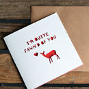Valentine's Card 'Fawn'd Of You' Paper Cut