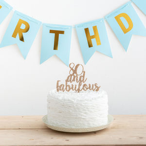 80 And Fabulous Birthday Party Cake Topper Set - decoration