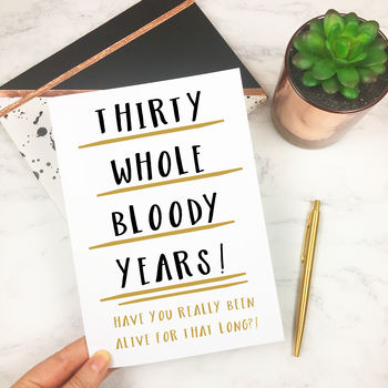 Funny 30th Birthday Card 'Thirty Whole Years'
