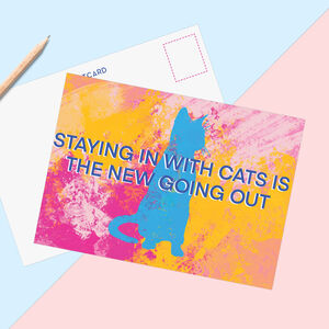 Staying In With Cats Is The New Going Out Postcard