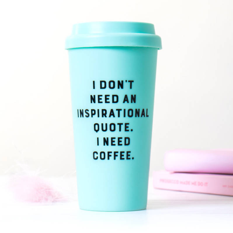 Inspirational Quote Coffee Travel Mug By All Things Brighton