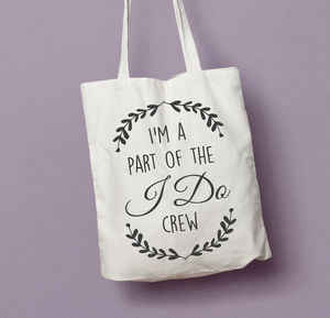 Part Of The I Do Crew Bridesmaids Tote Bag - wedding favours