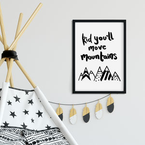 Kid You'll Move Mountains Motivational Art Print