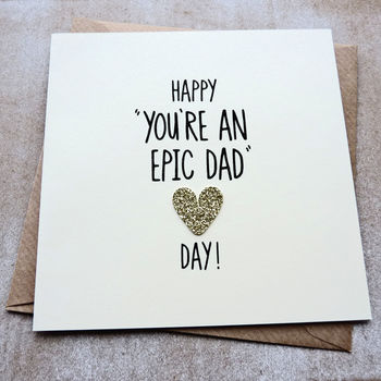 Epic Dad Gold Heart Father's Day Card