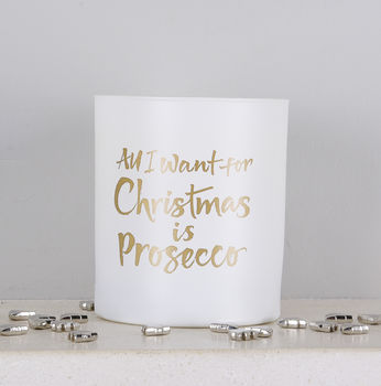 'All I Want For Christmas Is Prosecco' Candle