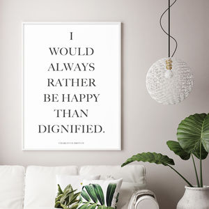 'I Would Always Rather Be Happy' Print