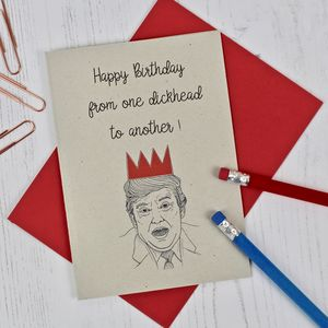 Donald Trump Dickhead Birthday Card - birthday cards