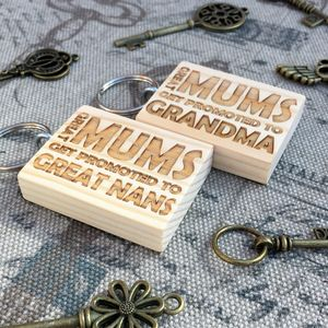 Great Mums Get Promoted… Keyring