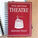 'The British Theatre' Upcycled Notebook