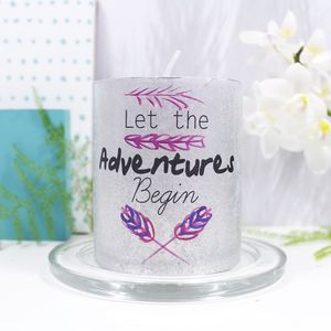 'Let The Adventures Begin' Coloured Or Metallic Candle