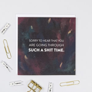 'Such A Shit Time' Sympathy And Empathy Card - get well soon cards