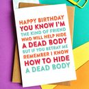 Happy Birthday I'm The Kind Of Friend Card