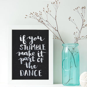 If You Stumble, Make It Part Of The Dance Print - paintings