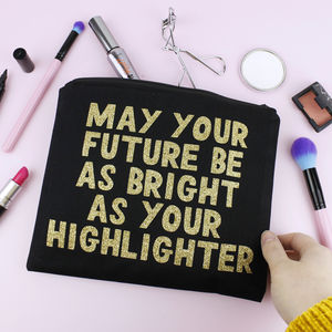 'May Your Future Be As Bright…' Makeup Bag