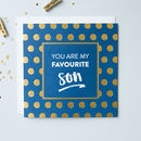 'Favourite Son' Funny Birthday Card