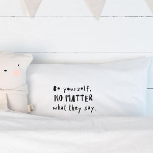 Be Yourself Pillowcase - children's room