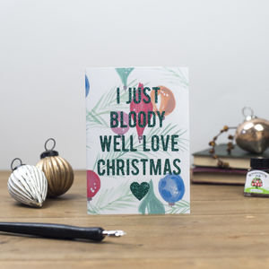 'I Just Bloody Well Love Christmas' Retro Glitter Card