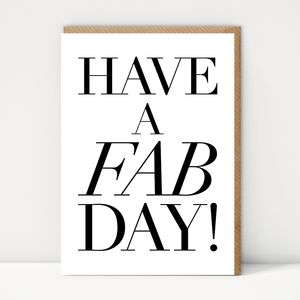 Have A Fab Day Card