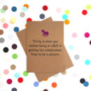 'Time To Be A Unicorn' Funny 30th Birthday Card