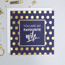 'Favourite Wife' Anniversary Card