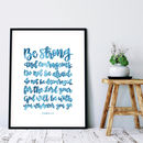 Be Strong And Courageous Print Choose Your Colour