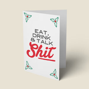 'Eat, Drink And Talk Shit' Funny Christmas Card