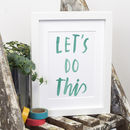 'Let's Do This' Print