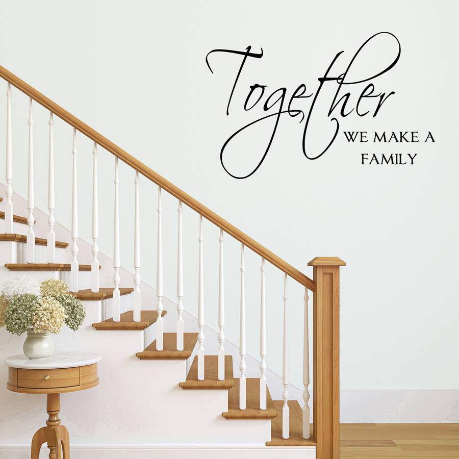 Together We Make A Family Wall Sticker By Mirrorin Notonthehighstreet Com