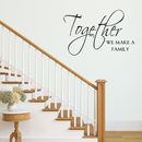 Together We Make A Family Wall Sticker