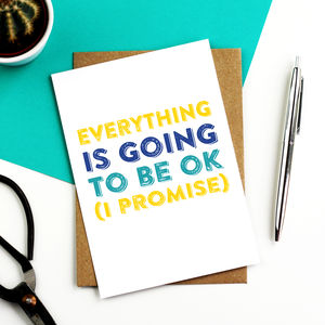 Everything Is Going To Be Ok Greetings Card - summer sale