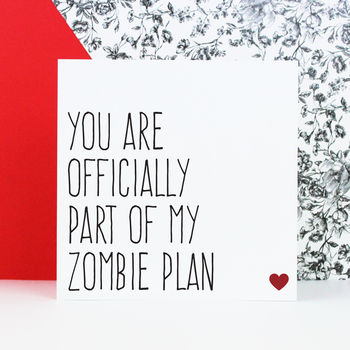 'You Are Officially Part Of My Zombie Plan' Card