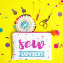 'Sew Lovely' Sewing Essentials Pouch