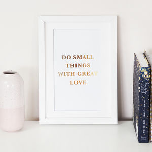 'Do Small Things With Great Love' Foil Wall Art Print