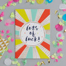Lots Of Luck Gold Foiled Greetings Card