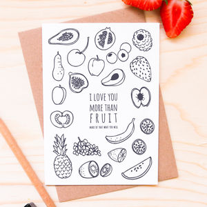 'I Love You More Than Fruit' Card