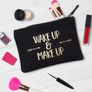 Wake Up And Make Up Bag