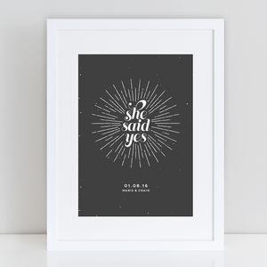 Personalised 'She Said Yes' Engagement/Wedding Print - engagement gifts