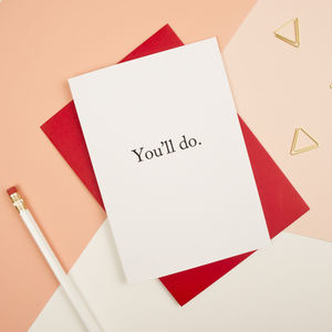 You'll Do Funny Valentines Card - funny cards