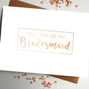 Will You Be My Bridesmaid Rose Gold Foil Card
