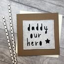 'Daddy Hero' Birthday Card