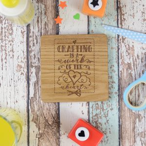 Crafting Is A Work Of The Heart Personalised Coaster