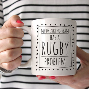 My Drinking Team Has A Rugby Problem Ceramic Mug - sport