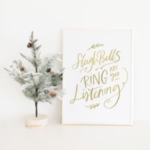 Sleigh Bells Ring Christmas Quote Foil Print