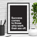 'Success Comes To Those' Black White Typography Print