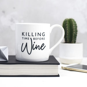 Killing Time Before Wine Bone China Mug - tableware