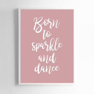 Born To Sparkle And Dance