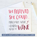 Fun Motivational Wine Coaster 'She Believed She Could…'