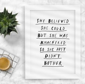 'She Believed She Could' Black White Print