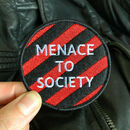 'Menace To Society' Iron On Patch