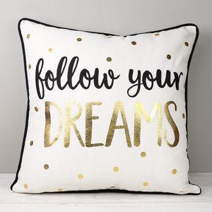 'Follow Your Dreams' Metallic Monochrome Cushion